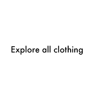 Explore all clothing.